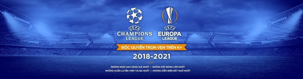 K+ công bố sở hữu độc quyền toàn bộ bản quyền phát sóng UEFA CHAMPIONS LEAGUE VÀ UEFA EUROPA LEAGUE