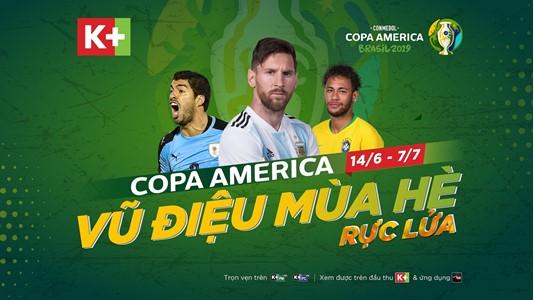 Khán giả có thể xem Cup COPA AMERICA 2019 trên tất cả các nền tảng phát sóng của K+