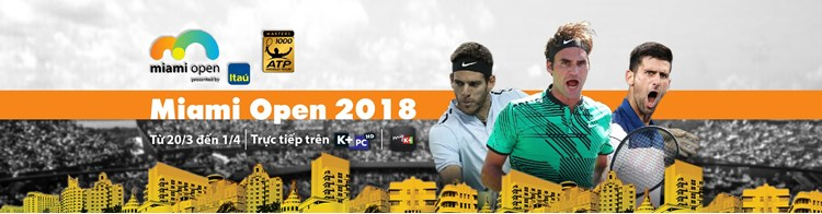 Lịch phát sóng các sự kiện thể thao tuần 12/2018 (17/3/2018 - 23/3/2018) trên các kênh K+