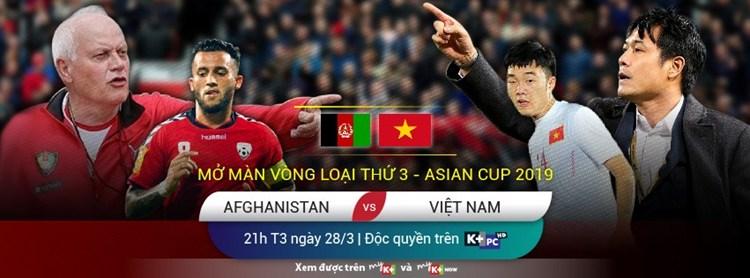 Vòng loại Asian Cup: Khán giả sẽ được theo dõi trực tiếp Việt Nam vs Afghanistan trên K+